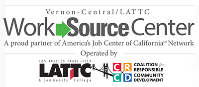 Vernon-Central/LATTC WorkSource Center, operated by Coalition for Responsible Community Development (CRCD)