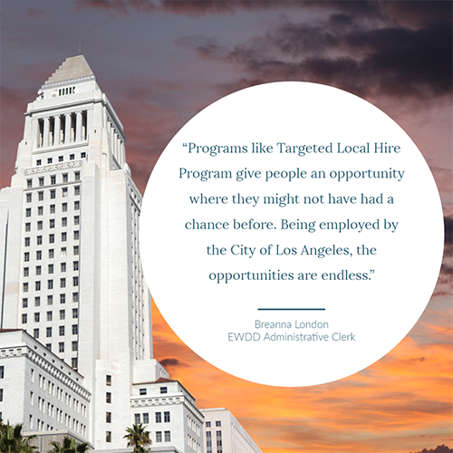 visual graphic of a Breeana London quote: Programs like TLHP give people an opportunity where they might not have had a chance before. Being employed by the City of Los Angeles, the opportunities are endless.