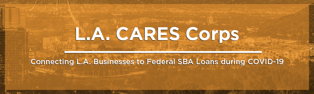 LA CARES Corps - Connecting L.A. Businesses to Federal SBA Loans during COVID-19