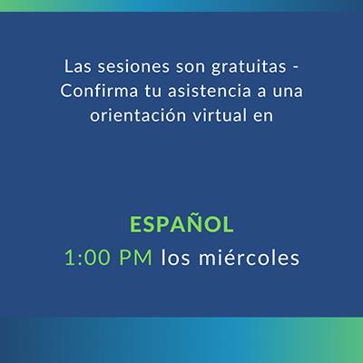 Orientación virtual en español los miércoles a la 1 pm